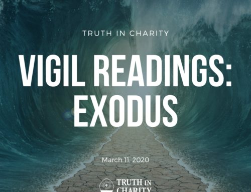 Truth in Charity – Vigil Readings: Exodus
