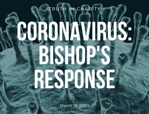 Truth in Charity – Coronavirus: Bishop's Response