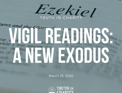 Truth in Charity – Vigil Readings: A New Exodus