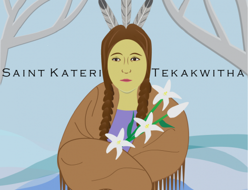 A Note from Our Intern – St. Kateri Tekakwitha