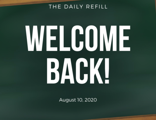 The Daily Refill – August 10, 2020
