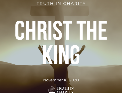 Truth in Charity – Christ the King