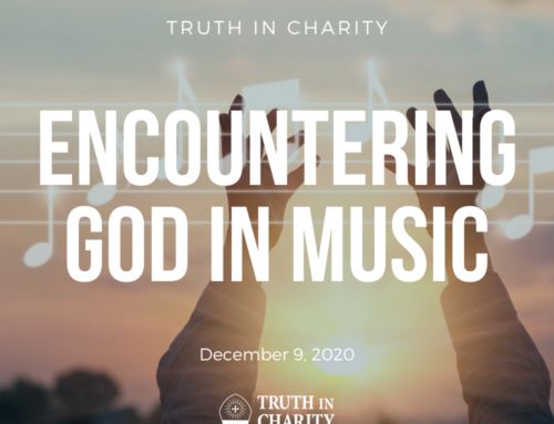 Truth in Charity – Encountering God in Music
