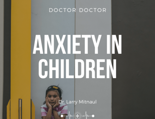 Doctor, Doctor – Anxiety in Children