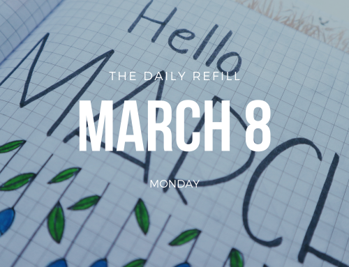 The Daily Refill – March 8, 2021