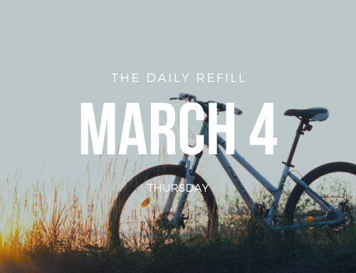 The Daily Refill – March 4, 2021