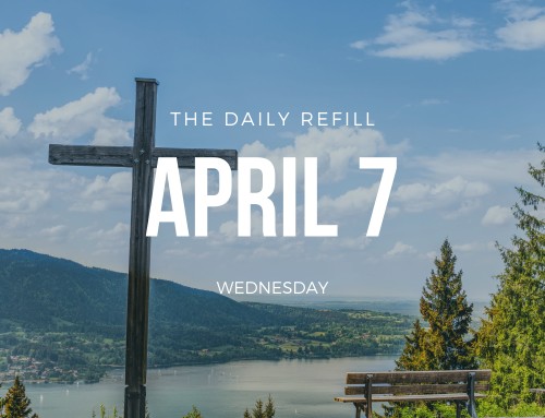 The Daily Refill – April 7, 2021