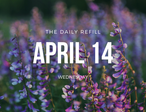 The Daily Refill – April 14, 2021
